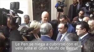 Le Pen se niega a cubrirse con el velo ante el Gran Muftí de Beirut